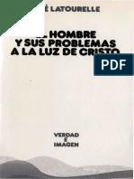 latourelle-rene-el-hombre-y-sus-problemas-a-la-luz-de-cristo.pdf