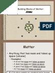 The Building Blocks of Matter - Atoms