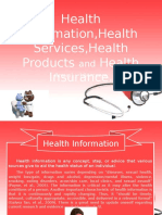 Health Information,Health Services,Health Products and Health Insurance.