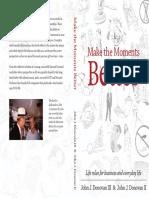 Make the Moments Better by Professor John J. Donovna