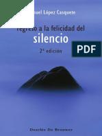 Regreso a La Felicidad Del Silencio 2a. Ed.