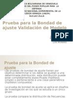 Grupo N° 7 Prueba para la Bondad de Ajuste, Validación de Modelos; Ejemplos y Ejercicios. DIAPOSITIVA (1)