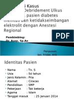 ANESTESI - Case - Tindakan Debridement Ulkus Penis Pada Pasien Diabetes Mellitus Dan Ketidakseimbangan Elektrolit Dengan Anestesi Regional