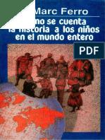 Marc Ferro - Como se cuenta la historia a los niños del mundo.pdf