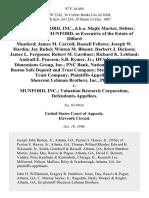 Matter of Munford, Inc., D.B.A. Majik Market, Debtor. Danne Brokaw Munford, as of the Estate of Dillard Munford James M. Carroll Russell Fellows Joseph W. Hardin Jay Rubel Winton M. Blount Herbert J. Dickson James L. Ferguson Robert M. Gardiner Richard K. Leblond Andrall E. Pearson S.B. Rymer, Jr. Dfa Investment Dimensions Group, Inc. Pnc Bank, National Association Boston Safe Deposit and Trust Company State Street Bank & Trust Company, Shearson Lehman Brothers, Inc. v. Munford, Inc. Valuation Research Corporation, 97 F.3d 449, 11th Cir. (1996)