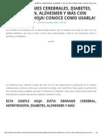 ADIOS DERRAMES CEREBRALES, DIABETES, HIPERTENSIÓN, ALZHEIMER Y MÁS CON ESTA SIMPLE HOJA! CONOCE COMO USARLA!.pdf