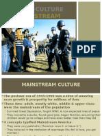 Mainstream v. Counter-Culture