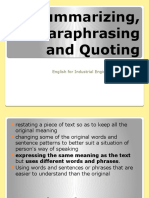 Summarizing, Paraphrasing and Quoting