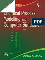 Chemical Process Modelling and Computer Simulation 2nd Ed - Amiya K. Jana (PHI, 2011)