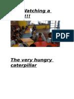 Para Subir k5 Watking the Very Hungry Caterpillar.