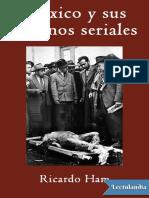 Mexico y Sus Asesinos Seriales - Ricardo Ham