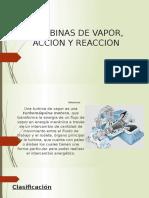 Turbinas de Vapor, Accion y Reaccion
