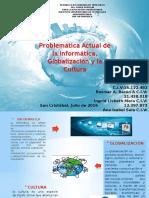 Problemática Actual de La Informática, Globalización y La Cultura