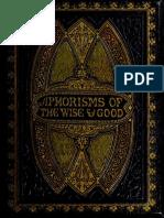 Samuel Stanesby; Thomas Bessent - Aphorisms of the Wise & Good, Illuminated (Aphorismsofwiseg00bess)