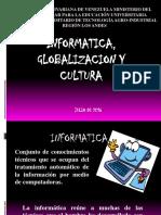 Informatica,Cultura,Globalizacion