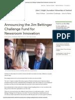 Announcing the Jim Bettinger Challenge Fund for Newsroom Innovation   JSK