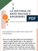 La Historia de Rayo Macuin y Angrebirs