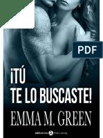 !Tu Te Lo Buscaste! (Libro 1) - Emma Green