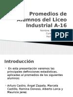 Promedios de Alumnosp Del Liceo Industrial a-16