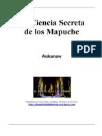 Chile-Mapuches, La Ciencia Secreta