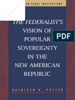 The Federalist's Vision of Popular Sovereignty in the New American Republic (American Legal Institutions) 2002