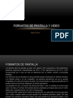 Formatos de Pantalla y Video