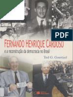 TED GOERZEL FHC e a Reconstrução Da Democracia No Brasil 2002 Livro Todo