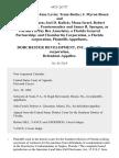 Donald Eaton Jane Levin Tema Burke J. Myron Rosen and Barbara R. Rosen Joel D. Kulick Mona Israel, Robert Tavlin, Joanna T. Fenstermacher and James B. Sprague, as Partners of Jay Bee Associates, a Florida General Partnership and Chambertin Corporation, a Florida Corporation v. Dorchester Development, Inc., a Florida Corporation, 692 F.2d 727, 11th Cir. (1982)