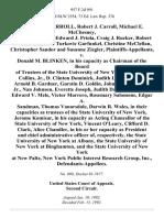 Thomas W. Carroll, Robert J. Carroll, Michael E. McChesney Emanuel J. Panos, Edward J. Priola, Craig J. Rucker, Robert T. Schmidlin, Beth Turkovic Garfunkel, Christine McClellan Christopher Sandor and Susanne Ziegler v. Donald M. Blinken, in His Capacity as Chairman of the Board of Trustees of the State University of New York, George L. Collins, Jr., D. Clinton Dominick, Judith Lasher Duken, Arnold B. Gardner, Gurstin D. Goldin, John L.S. Holloman, Jr., Nan Johnson, Everette Joseph, Judith Davidson Moyers, Edward v. Mele, Victor Marrero, Rosemary Salomone, Edgar A. Sandman, Thomas Vanarsdale, Darwin R. Wales, in Their Capacities as Trustees of the State University of New York, Jerome Komisar, in His Capacity as Acting Chancellor of the State University of New York, Vincent O'leary, Clifford D. Clark, Alice Chandler, in His or Her Capacity as President and Chief Administrative Officer Of, Respectively, the State University of New York at Albany, the State University of New York at Bingh