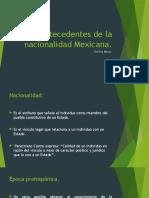 Antecedentes de La Nacionalidad Mexicana