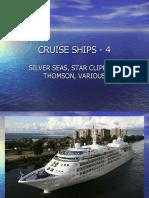 CRUISE SHIPS - 4 (Silver Seas to Various)