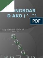 Songboard ako (^_^)