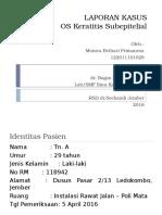 Lapsus Beta -OS Keratitis Subepitelial