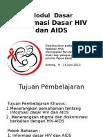 Modul Dasar Informasi Dasar HIV Dan AIDS, Serta Stigma Dan Diskriminasi