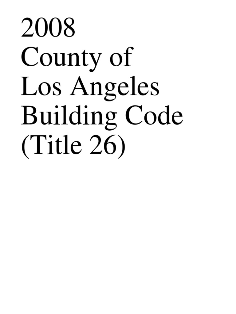 2008 County Of Los Angeles Building Code Title 26 Building Code