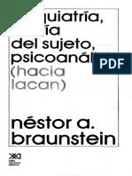 Néstor Braunstein - Psiquiatría, teoría del sujeto, psicoanálisis (hacia Lacan).pdf