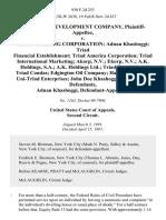 National Development Company v. Triad Holding Corporation Adnan Khashoggi Triad Financial Establishment Triad America Corporation Triad International Marketing Akorp, N v. Ekorp, N v. A.K. Holdings, S.A. A.K. Holdings Ltd. Triad Foundation Triad Condas Edgington Oil Company Handlingair Ltd. Uni-Triad Enterprises John Doe Khashoggi Entities 1-50, Adnan Khashoggi, 930 F.2d 253, 2d Cir. (1991)