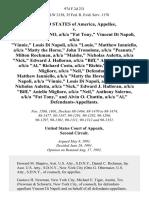 "United States v. Anthony Salerno, A/K/A ""Fat Tony,"" Vincent Di Napoli, A/K/A ""Vinnie,"" Louis Di Napoli, A/K/A ""Louie,"" Matthew Ianniello, A/K/A ""Matty the Horse,"" John Tronolone, A/K/A ""Peanuts,"" Milton Rockman, A/K/A ""Maishe,"" Nicholas Auletta, A/K/A ""Nick,"" Edward J. Halloran, A/K/A ""Biff,"" Alvin O. Chattin, A/K/A ""Al,"" Richard Costa, A/K/A ""Richie,"" and Aniello Migliore, A/K/A ""Neil,"" Matthew Ianniello, A/K/A ""Matty the Horse,"" Vincent Di Napoli, A/K/A ""Vinnie,"" Louis Di Napoli, A/K/A ""Louis,"" Nicholas Auletta, A/K/A ""Nick,"" Edward J. Halloran, A/K/A ""Biff,"" Aniello Migliore, A/K/A ""Neil,"" Anthony Salerno, A/K/A ""Fat Tony,"" and Alvin O. Chattin, A/K/A ""Al,"", 974 F.2d 231, 2d Cir. (1992)"