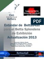 Estandares_Show_Betta4all_-C.I.B-_Actualizacion_2013_-_Impresi_n.pdf;filename= UTF-8''Estandares Show Betta4all -C.I.B- Actualizacion 2013 - Impresión.pdf