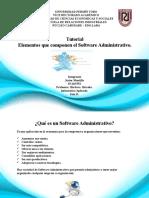 Tutorial Sobre Elementos Que Componen El Software Administrativo. Javier Montilla - Informática Aplicada. Saia D