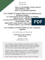 In Re Air Disaster at Lockerbie, Scotland on December 21, 1988. Denice H. Rein v. Pan American World Airways Incorporated, in Re Hijacking of Pan American World Airways, Inc. Aircraft at Karachi International Airport, Pakistan on September 5, 1986. Dilip Joshi, Nadya Hussain, Tahra Lodhi, Dilip Parikh, Faraidoon Oshtory v. Pan American World Airways, Inc., 928 F.2d 1267, 2d Cir. (1991)