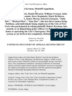 "Robert Kerman v. The City of New York, Daniel Dilucia, William Crossan, John Hume, Thomas Loomis, Steve Kaminski, Mark Demarco, Andrew Oberfeldt, James Moran, Edward Joergens, ""John Doe"", ""Richard Roe"", ""Jane Doe"", (The Last Three Names Being Fictitious, Said Individuals Being Employees of the City of New York Who Participated in Taking Robert Kerman, Into Custody or in Dispatching Police Officers to Robert Kerman's Home or Operating the City's Emergency Medical Service 911 System as Set Forth in the Complaint), 261 F.3d 229, 2d Cir. (2001)"