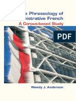 (Language & Computers_ Studies in Practical Linguistics Volume 57) Wendy J. Anderson-The Phraseology of Administrative French_ a Corpus-based Study-Editions Rodopi BV (2006)