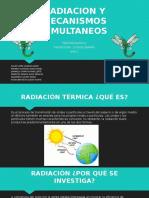 Radiacion y Mecanismos Simultaneos