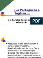 A Língua Portuguesa e Inglesa