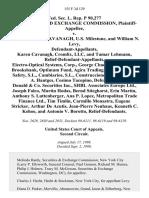 Fed. Sec. L. Rep. P 90,277 Securities and Exchange Commission v. Thomas Edward Cavanagh, U.S. Milestone, and William N. Levy, Karen Cavanagh, Cromlix, Llc, and Tamar Lehmann, Relief-Defendant-Appellants, Electro-Optical Systems, Corp., George Chachas, Thomas R. Brooksbank, Optimum Fund, Agira Trading, Ltd., Customer Safety, S.L., Cambiarios, S.L., Construcciones, S.L., Thomas A. Hantges, Cosimo Tacopino, Donald & Co. Securities Inc., Shbl Associates Europe Ltd., Joseph Falco, Martin Hodas, Bernd Stieghorst, Erin Martin, Anthony S. Luttenberger, Ana P. Lopez, Metropolitan Trade Finance Ltd., Tim Timlin, Carmillo Monastra, Eugene Stricker, Arthur De Acutis, Jean-Pierre Neuhaus, Kenneth C. Kehoe, and Antonio v. Borotto, Relief-Defendants, 155 F.3d 129, 2d Cir. (1998)