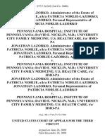 Jonathan Lazorko, Administrator of the Estate of Patricia Norlie, A/K/A Patricia Norlie-Lazorko Jonathan Lazorko, Personal Representative of Patricia Norlie-Lazorko v. Pennsylvania Hospital Institute of Pennsylvania David E. Nicklin, M.D. University City Family Medicine U.S. Healthcare, T/a/ Hmo-Pa Jonathan Lazorko, Administrator of the Estate of Patricia Norlie, A/K/A Patricia Norlie-Lazorko Jonathan Lazorko, Personal Representative of Patricia Norlie-Lazorko v. Pennsylvania Hospital Institute of Pennsylvania David E. Nicklin, M.D. University City Family Medicine U.S. Health Care, T/a/ Hmo-Pa Jonathan Lazorko, Administrator of the Estate of Patricia Norlie, A/K/A Patricia Norlie-Lazorko Jonathan Lazorko, Personal Representative of Patricia Norlie-Lazorko v. Pennsylvania Hospital Institute of Pennsylvania David E. Nicklin, M.D. University City Family Medicine U.S. Health Care, T/a/ Hmo-Pa, 237 F.3d 242, 3rd Cir. (2000)