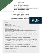 Ziya K. Koray v. Frank Sizer United States Bureau of Prisons Attorney General of the United States, 68 F.3d 1538, 3rd Cir. (1995)