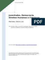 Machado, Otavio Luiz (2013). Juventudes, Democracia, Direitos Humanos e Cidadania