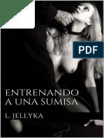 Entrenando a Una Sumisa - L. Jellyka